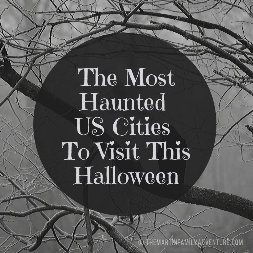 The Most Haunted US Cities To Visit This Halloween