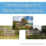 3 Bed And Breakfasts For A Relaxing Mother's Day Getaway